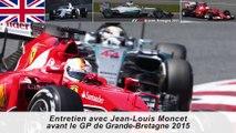 Entretien avec Jean-Louis Moncet avant le GP de Grande-Bretagne 2015