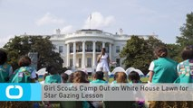 Girl Scouts Camp Out on White House Lawn for Star Gazing Lesson