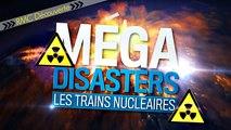 (RMC Découverte) Méga Disasters - Les Trains Nucléaires