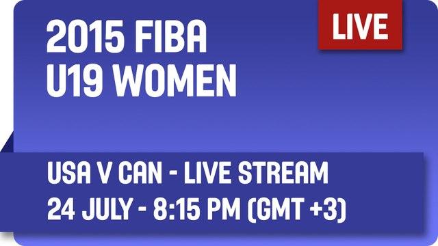 USA v Canada 1/4 Finals LIVE  - 2015 FIBA U19  Women's World Championship