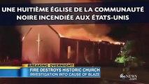 Une huitième église de la communauté noire incendiée aux États-Unis