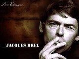 J ARRIVE -  JACQUES BREL -