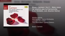 Bizet: Carmen / Act 1 - Mais nous ne voyons pas la Carmencita (Les Soldats, Les Jeunes Gens)