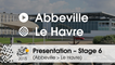 Presentation - Stage 6 (Abbeville > Le Havre): by Frank Perque - Assistant race director