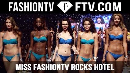 Miss FashionTV 2015 at Rocks Hotel | FashionTV