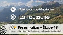 Présentation - Etape 19 (Saint-Jean-de-Maurienne > La Toussuire - Les Sybelles) : par Cedric Coutouly - Assistant directeur de course