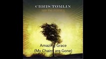 Chris Tomlin - Amazing Grace (My Chains are Gone) with Lyrics
