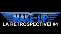 Rétrospective MAKE-UP [La Retrospective #4]