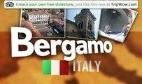 """Beautiful Bergamo"" Johnandrich's photos around Bergamo, Italy"