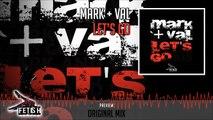 Mark Val - Let's Go (Original Mix) - Official Preview (Fetish Records)
