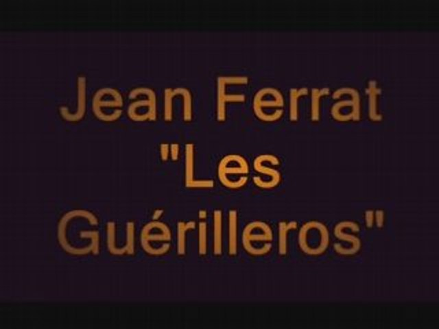 Jean Ferrat - Les Guerilleros