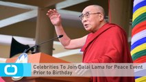 Celebrities To Join Dalai Lama for Peace Event Prior to Birthday