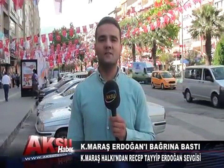 K.Maraş Halkı'ndan Recep Tayyip Erdoğan Sevgisi