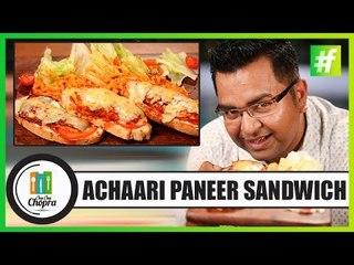 How To Make Achaari Paneer Sandwich   By Chef Ajay Chopra