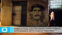 CUBA'S FIDEL CASTRO MAKES RARE PUBLIC APPEARANCE WITH CHEESE MASTERS