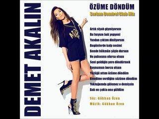 Demet Akalın 2015 - Özüme Döndüm (Serkan Demirel Club Mix)