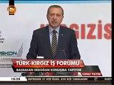 Başbakan Erdoğan. Türk - Kırgız İş Forumu Konuşması.