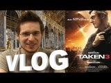 Vlog - Taken 3