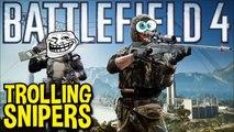 Battlefield 4- Trolling snipers