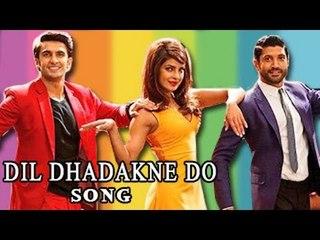 Dil Dhadakne Do TITLE SONG ft. Priyanka Chopra, Farhan Akhtar Releases
