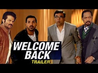Welcome Back Official TRAILER to RELEASE SOON | Nana Patekar, John Abraham, Anil Kapoor