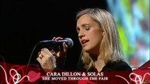 Cara Dillon & Solas - She moved through the fair