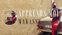 Makassy - Apprends-Moi (Album Version)