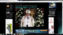 Pope Francis Calls For One World Religion Mark of the Beast Antichrist Obama End of the World!