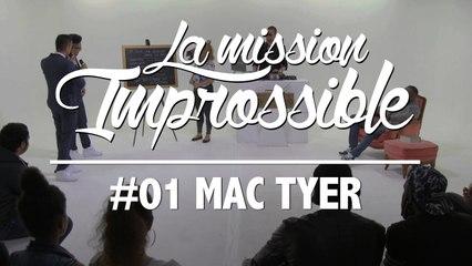 La Mission Improssible #01 - Mac Tyer