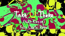 Jack Ü - Take Ü There (feat. Kiesza) (Felix Cartal Remix)