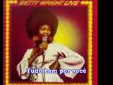 Betty Wright  - Tonight is the Night (TRADUÇÃO)