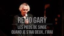 Rémo GARY : Les pieds de singe - Quand je s'rai deux, j'irai