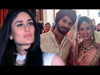 Shahid Kapoor's ex- girlfriend Kareena Kapoor REACTS on his WEDDING