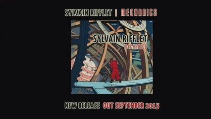 Sylvain Rifflet - Mechanics (New Album Teaser)