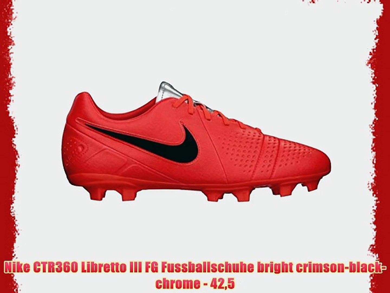 pulgar Emigrar collar  Nike CTR360 Libretto III FG Fussballschuhe bright crimson-black-chrome -  425 - video dailymotion