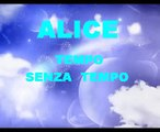Alice - Tempo senza tempo