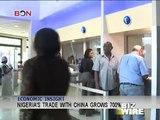 Nigeria's trade with China grows 700% - Biz Wire - July 8,2013 - BONTV China