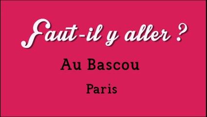 """""""Faut-il y aller?"""" - Le Bascou"""