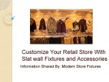 Customize Your Retail Store With Slatwall Fixtures and Accessories