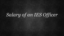 Salary Of An IES Officer