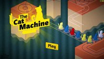 Cats.  Cat's EVERYWHERE! [Let's Play The Cat Machine!]
