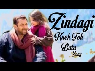 Bajrangi Bhaijaan Zindagi Kuch Toh Bata Full Video song releases   Salman Khan