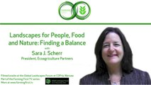Landscapes for People, Food and Nature: Finding a Balance with Sara J. Scherr