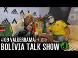 VALDERRAMA - BOLÍVIA TALK SHOW #09