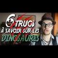 CHRIS : 6 Trucs à Savoir Sur Les Dinosaures
