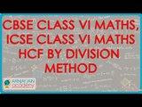 1200. $ CBSE Class VI Maths,  ICSE Class VI Maths -  HCF by Division Method