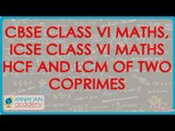 1201.. $ CBSE Class VI Maths,  ICSE Class VI Maths -  HCF and LCM of two Coprimes