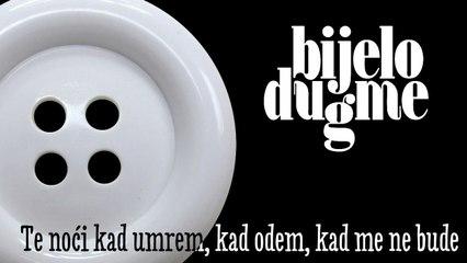 Bijelo Dugme - Te Noci Kad Umrem + Tekst