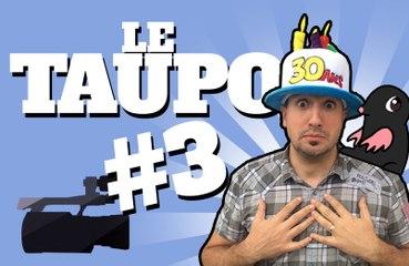 Le TAUPO # 3 : 30 ans, un taupineau et une nouvelle chaîne !