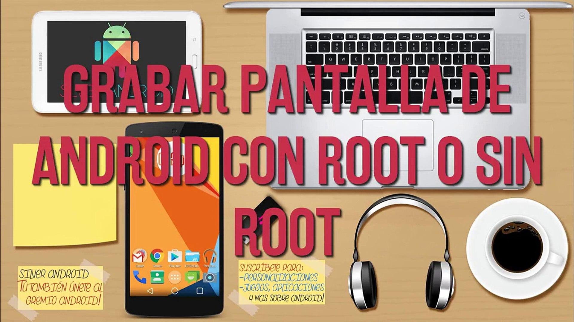 Como Grabar pantalla de android sin ROOT | con ROOT